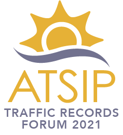 ATSIP Traffic Record Forum 2021